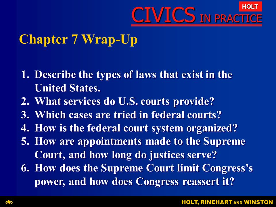 Chapter 7 Wrap-Up 1. Describe the types of laws that exist in the United States. 2. What services do U.S. courts provide