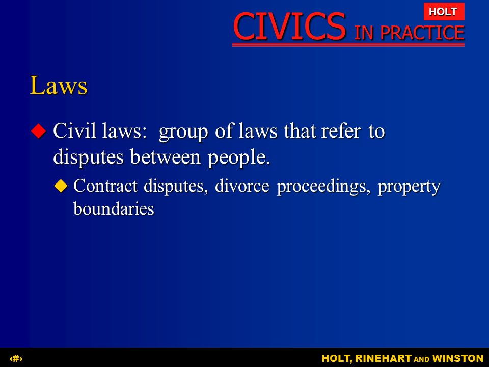 Laws Civil laws: group of laws that refer to disputes between people.