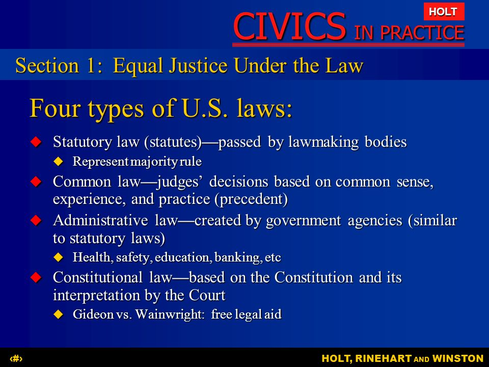 Four types of U.S. laws: Section 1: Equal Justice Under the Law
