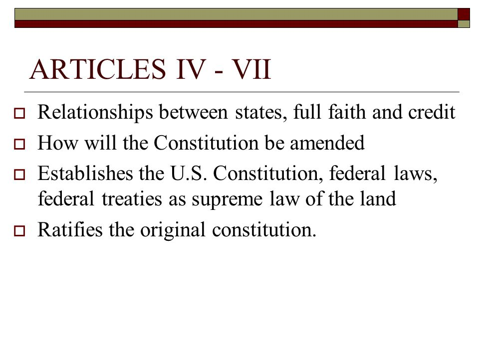 ARTICLES IV - VII Relationships between states, full faith and credit