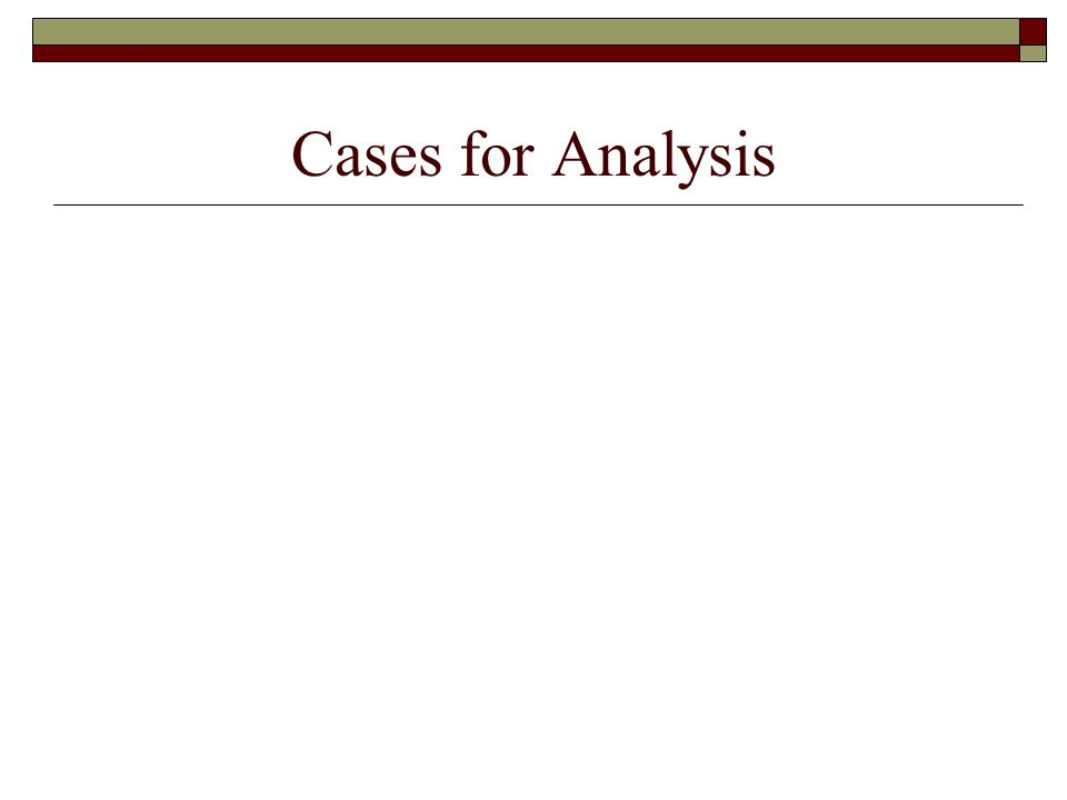 Cases for Analysis