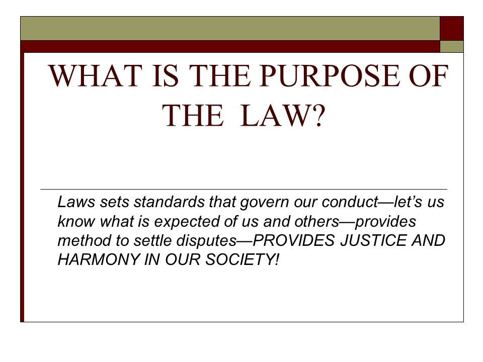 WHAT IS THE PURPOSE OF THE LAW