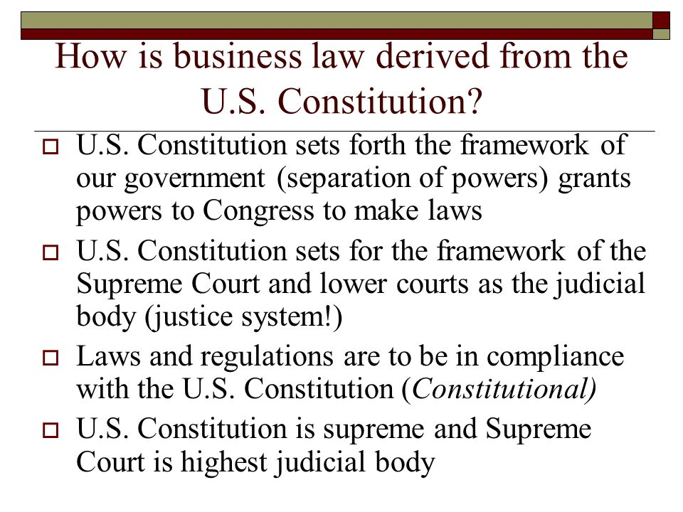 How is business law derived from the U.S. Constitution