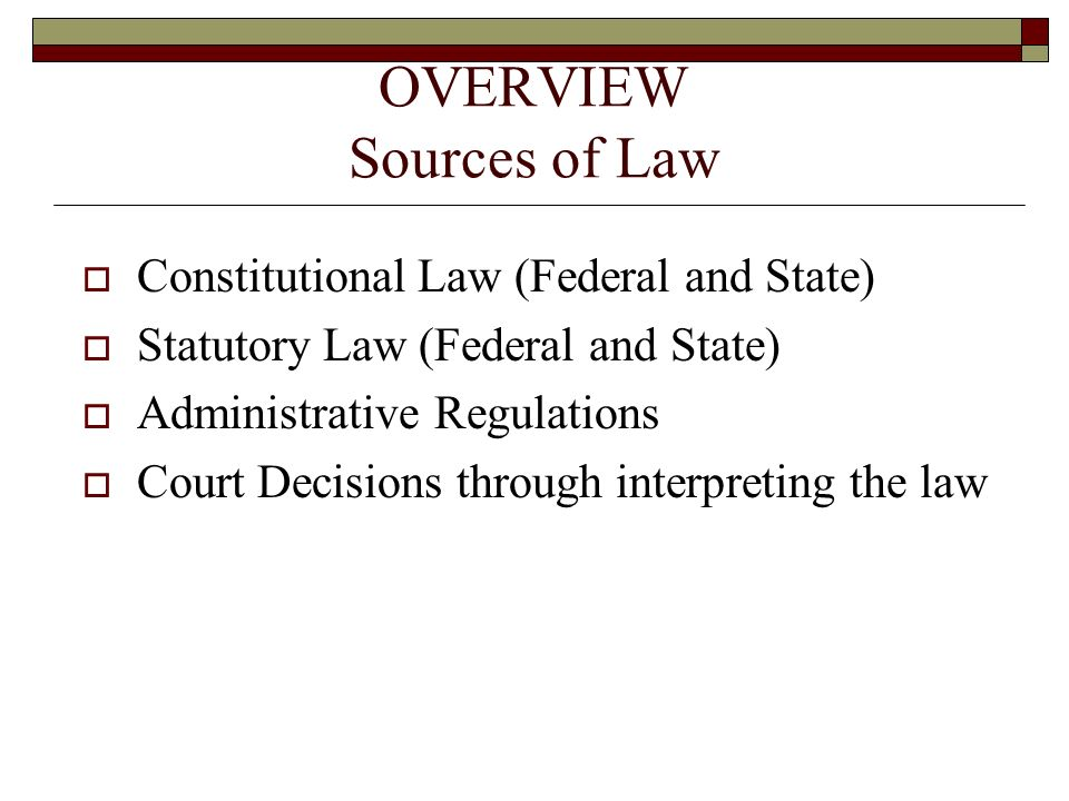 OVERVIEW Sources of Law