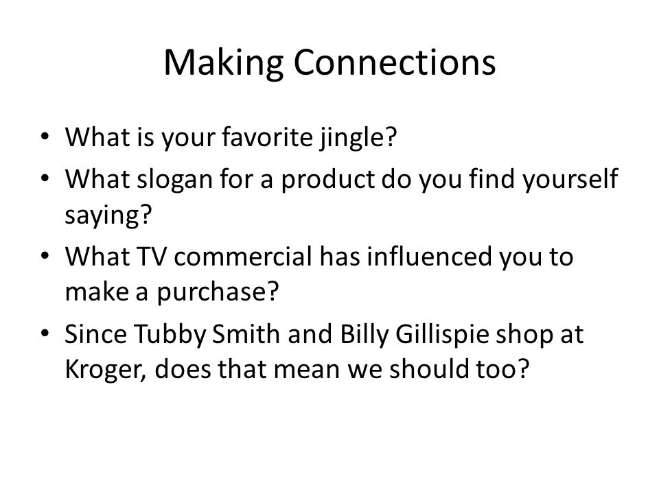Making Connections What is your favorite jingle