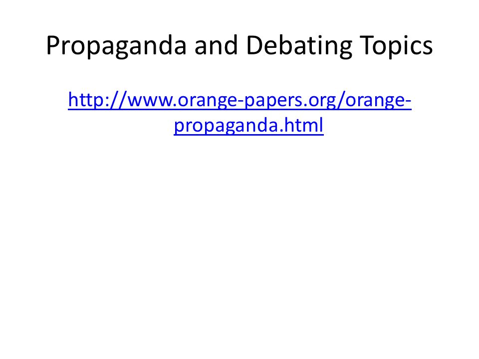 Propaganda and Debating Topics