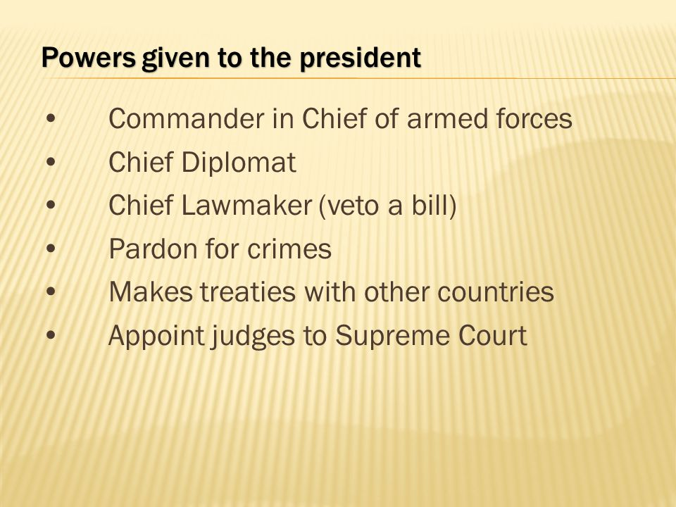 Powers given to the president