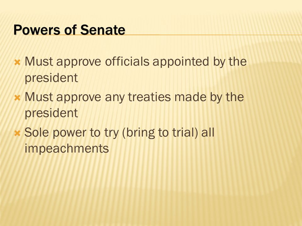 Powers of Senate Must approve officials appointed by the president