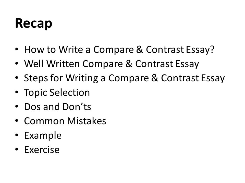recap how to write a compare contrast essay recap how to write a compare contrast essay - Compare And Contrast Essays Examples