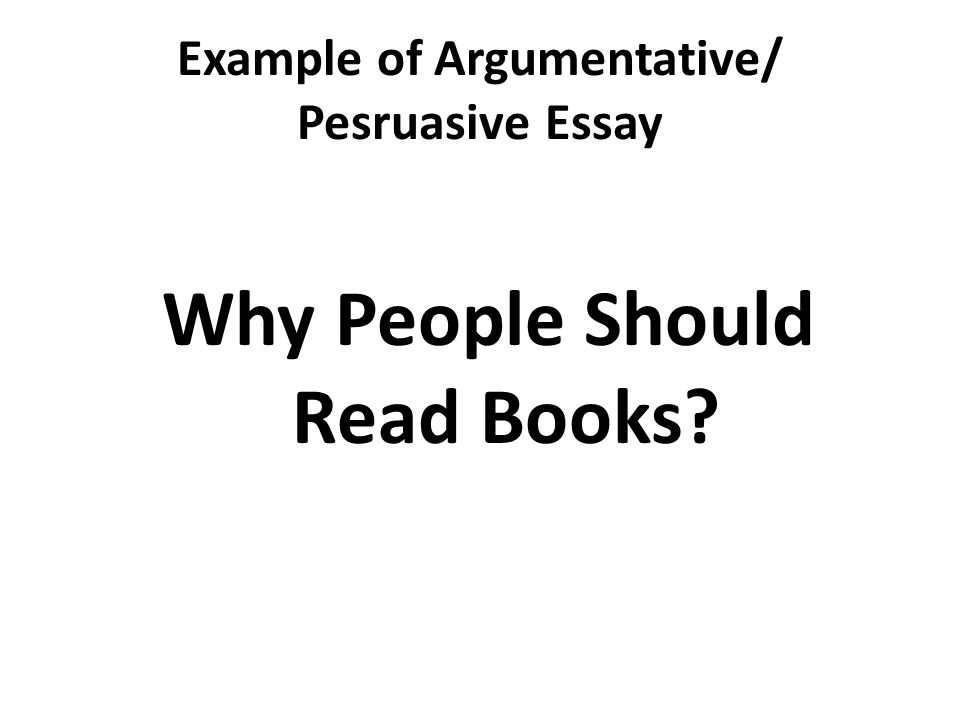 argument essay on why Classic model for an argument below is a basic outline for an argumentative or persuasive essay your conclusion should also reiterate why.