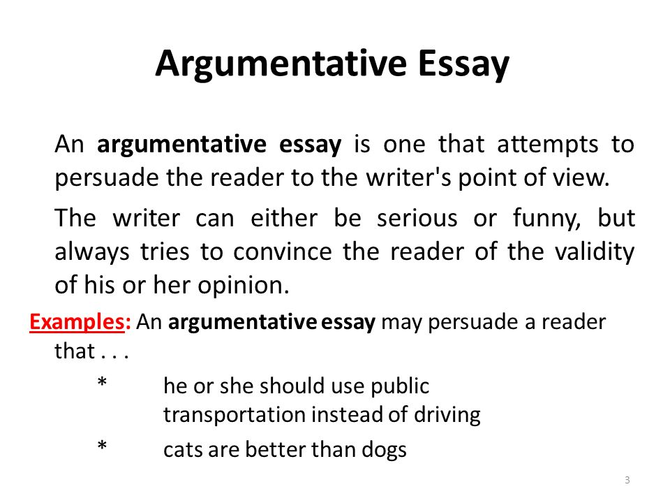 argumentative persuasive essay ppt  argumentative essay an argumentative essay is one that attempts to persuade the reader to the writer