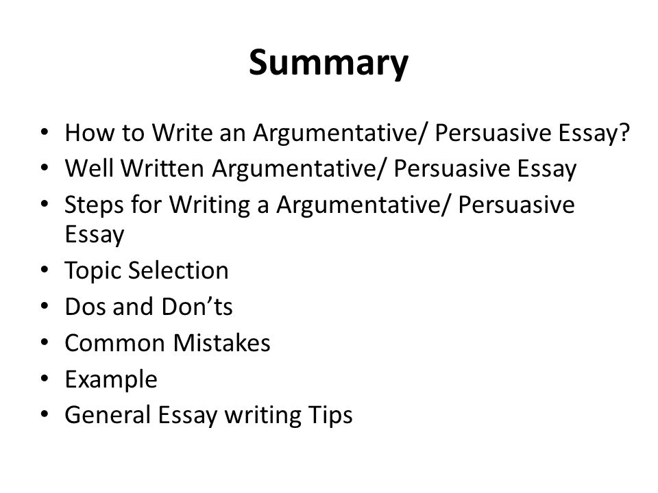 summary how to write an argumentative persuasive essay