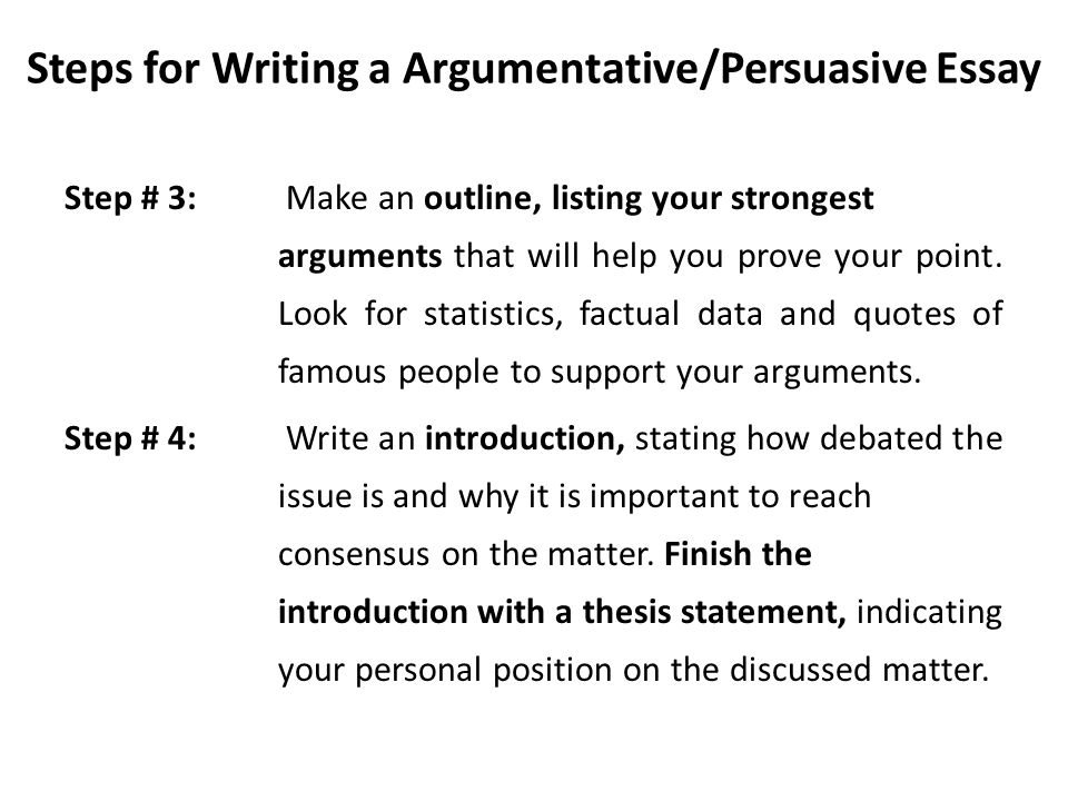 the steps of writing an argumentative essay So, you need to start writing an argumentative essay, but you have no idea of what should go firstsmart planning and specific approach will 100% make the process of working with the argumentative essay topics easier and even enjoyable in some way.