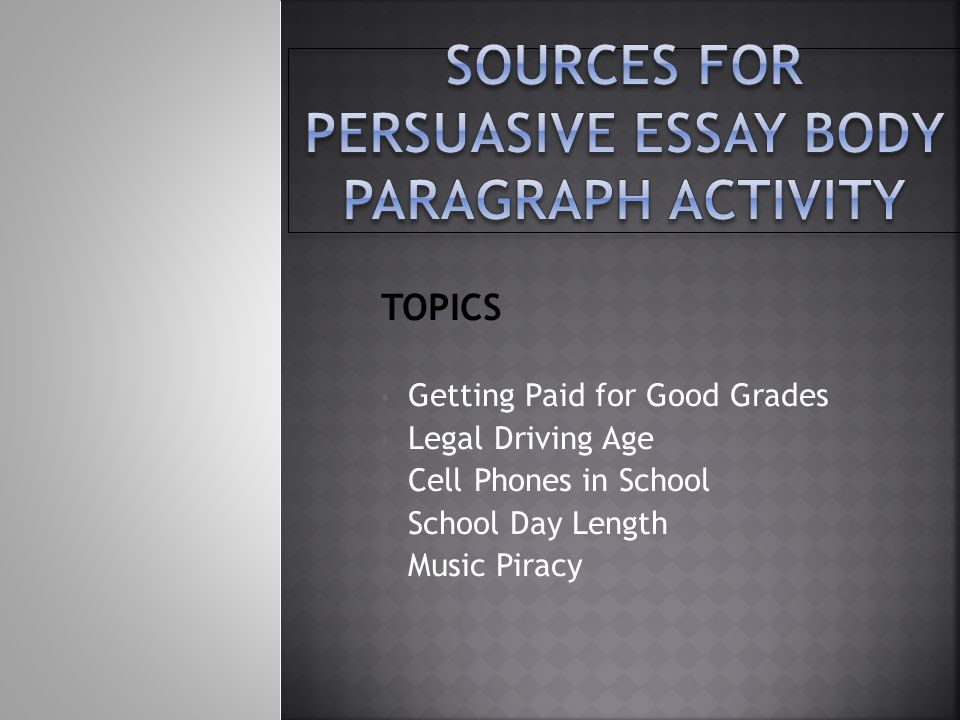 persuasive essay activity Activity: introduce the persuasive essay: ideas until they seem to be out of ideas or until they have the main parts of a persuasive essay (organization, main.