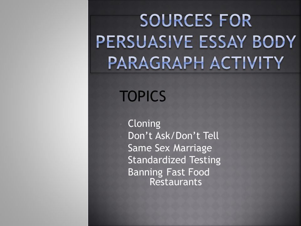 persuasive essay with sources Writing the persuasive essay what is a persuasive/argument essay in persuasive writing thoroughly about it, using legitimate sources take notes.