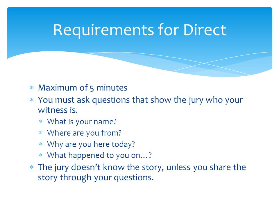 an analysis of you are asked to witness Critical tips for taking your first witness at when you are cross-examining a witness, always ask leading questions that if a witness gives you a great.
