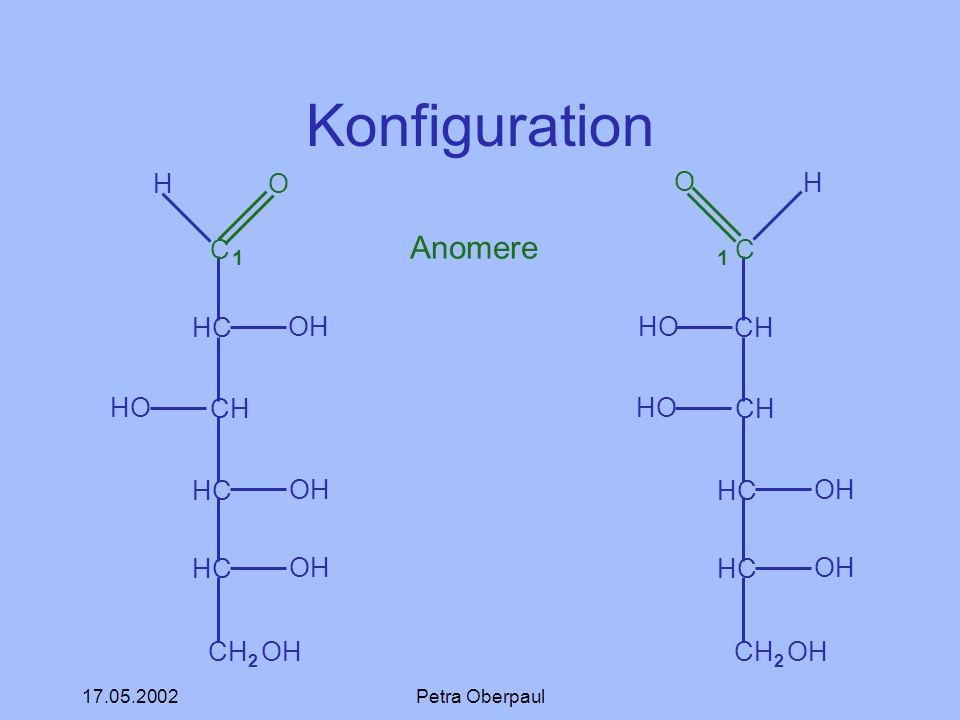 Konfiguration 1 Anomere 1 C HC CH CH2 OH H O OH HO C CH HC CH2 OH O HO