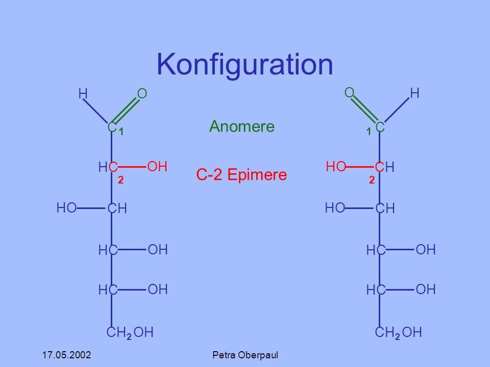 Konfiguration 1 Anomere 1 2 C-2 Epimere 2 C HC CH CH2 OH H O OH HO C