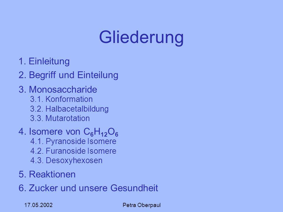 Gliederung 1. Einleitung 2. Begriff und Einteilung 3. Monosaccharide