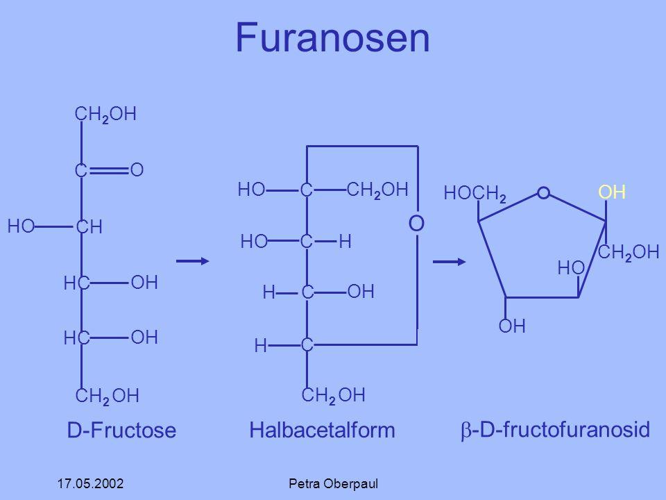 Furanosen D-Fructose O Halbacetalform b-D-fructofuranosid CH2OH C O HO