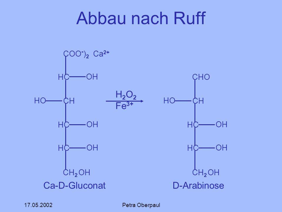 Abbau nach Ruff Ca-D-Gluconat H2O2 Fe3+ D-Arabinose COO-)2 Ca2+ HC CH