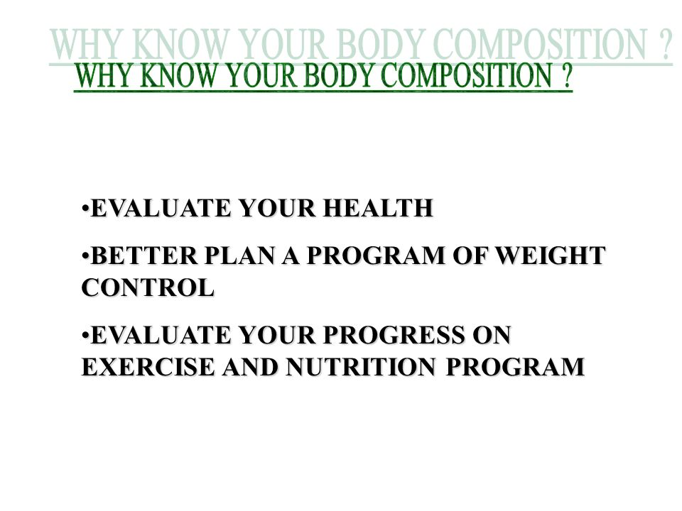 WHY KNOW YOUR BODY COMPOSITION