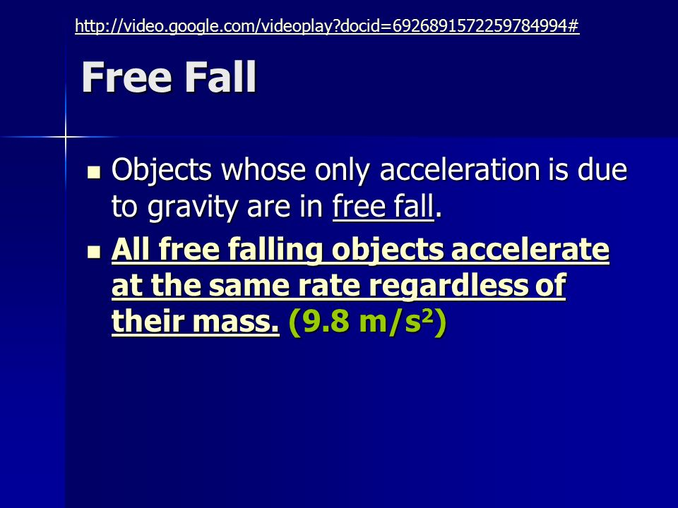 docid= # Free Fall. Objects whose only acceleration is due to gravity are in free fall.