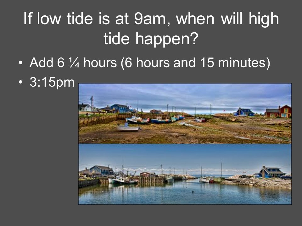 If low tide is at 9am, when will high tide happen