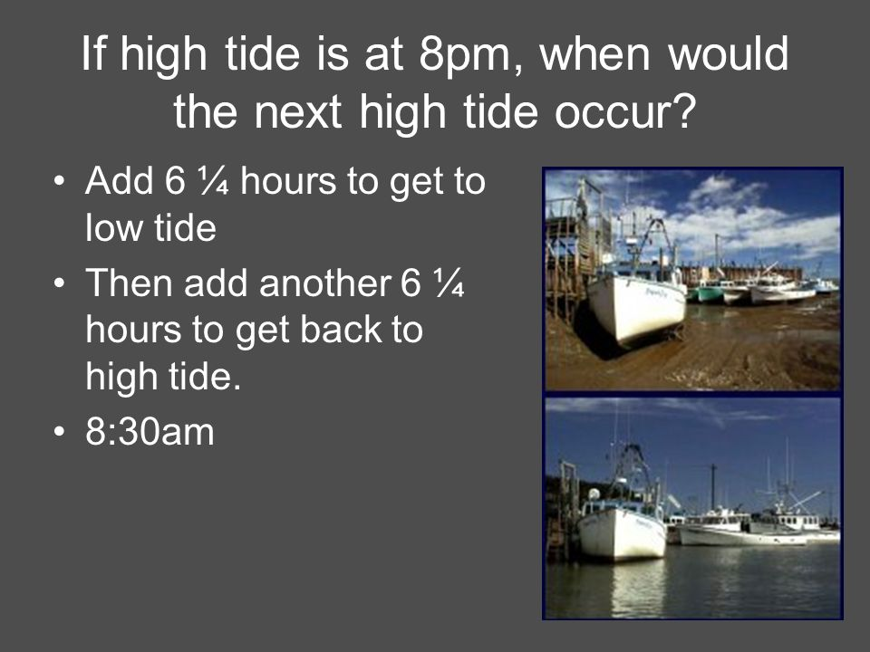 If high tide is at 8pm, when would the next high tide occur
