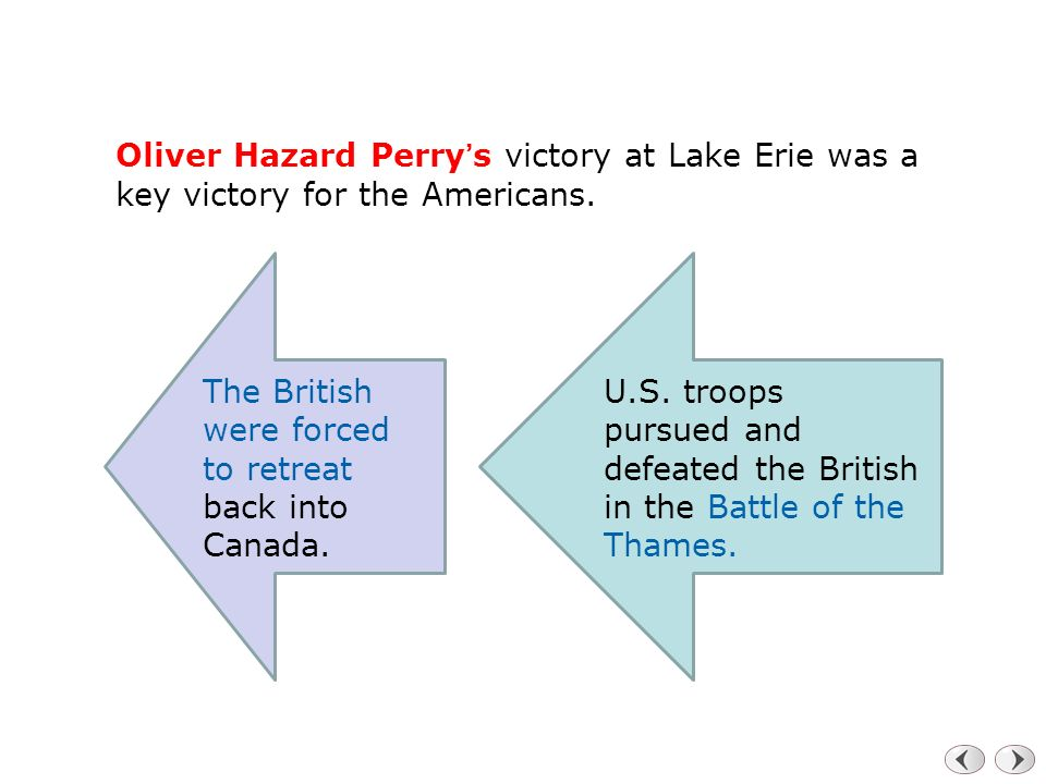 Oliver Hazard Perry's victory at Lake Erie was a key victory for the Americans.