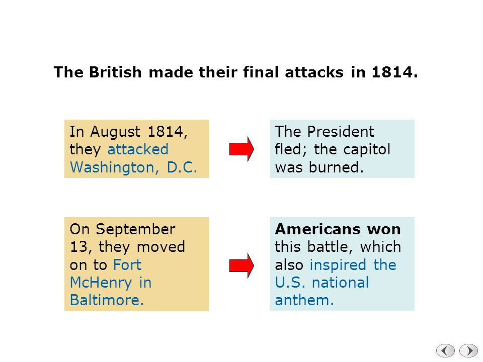 The British made their final attacks in 1814.