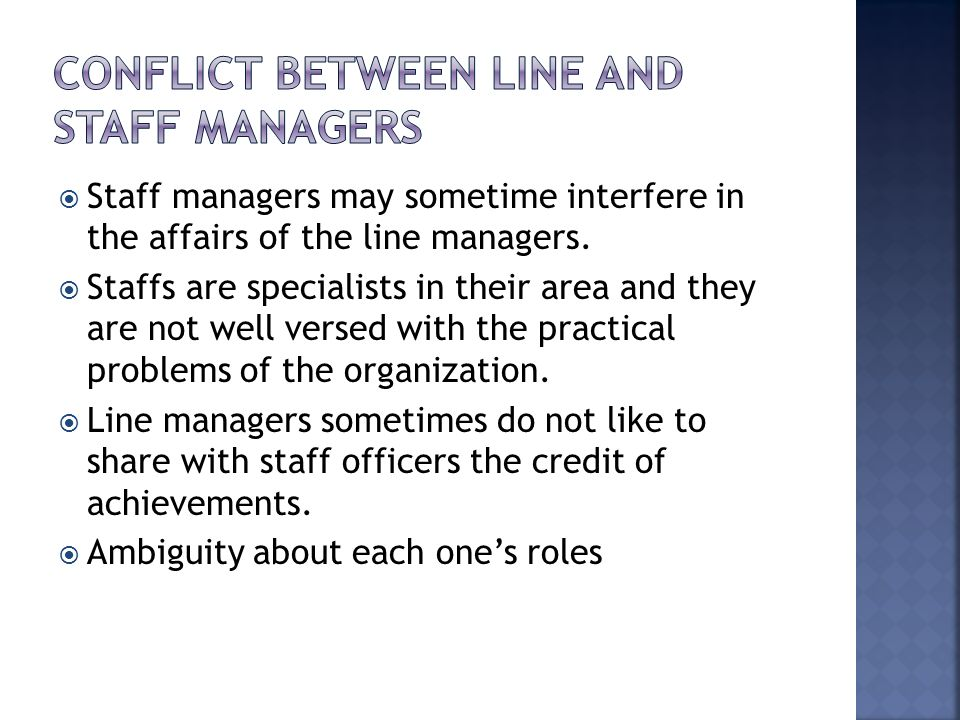 conflict between staff and line managerial officers Types of authority in an organisation | management  personal staff refer to staff officers attached to the chief  conflict between line and staff.