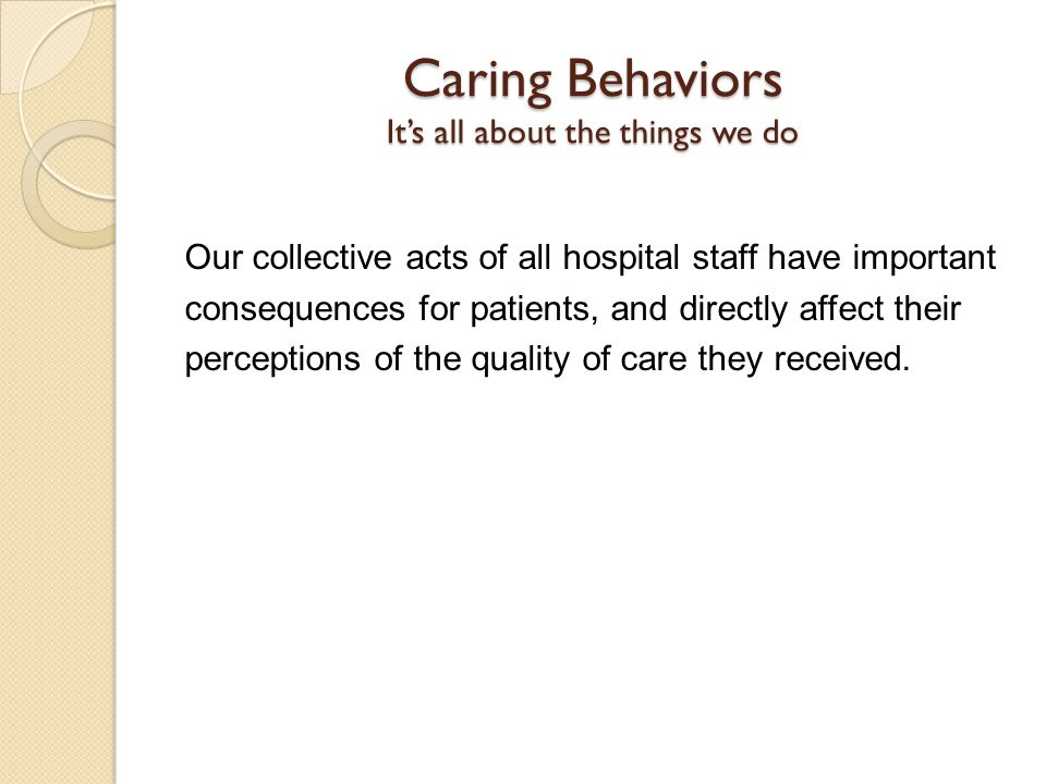 Caring Behaviors It's all about the things we do