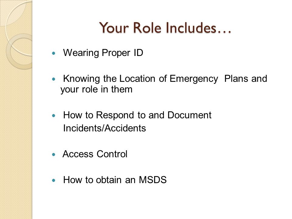 Your Role Includes… Wearing Proper ID