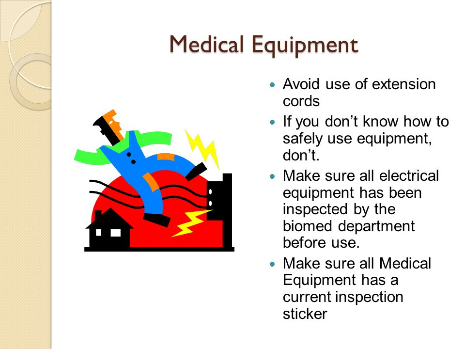 Medical Equipment Avoid use of extension cords