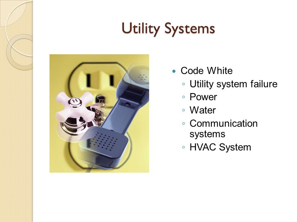 Utility Systems Code White Utility system failure Power Water