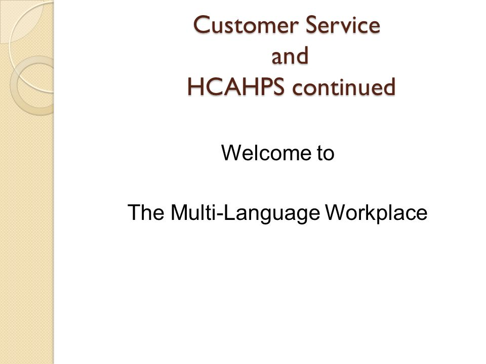 Customer Service and HCAHPS continued