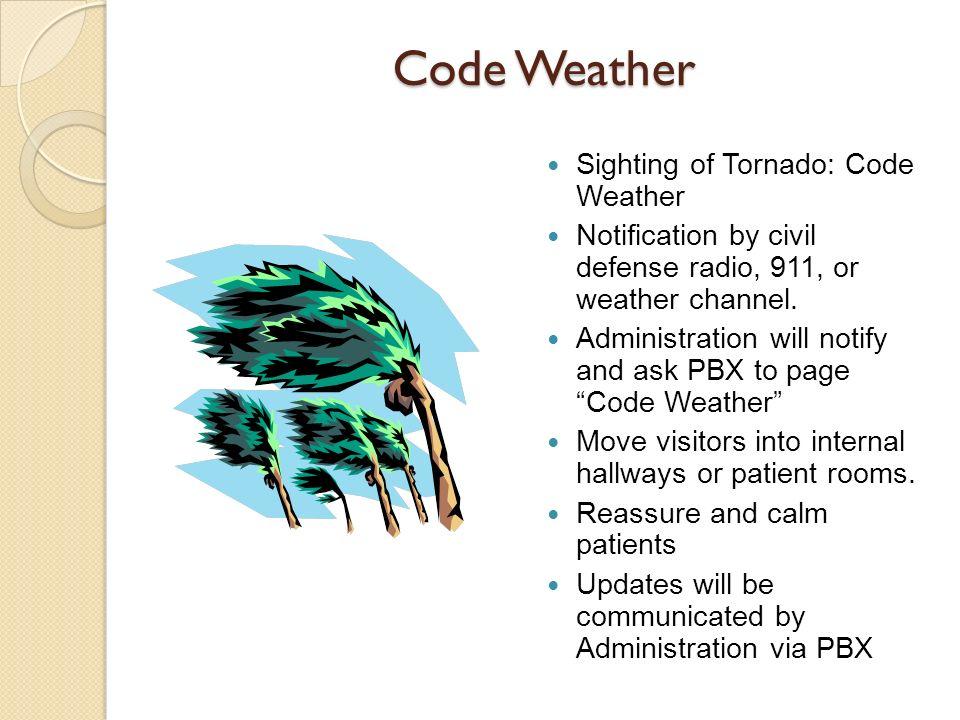 Code Weather Sighting of Tornado: Code Weather