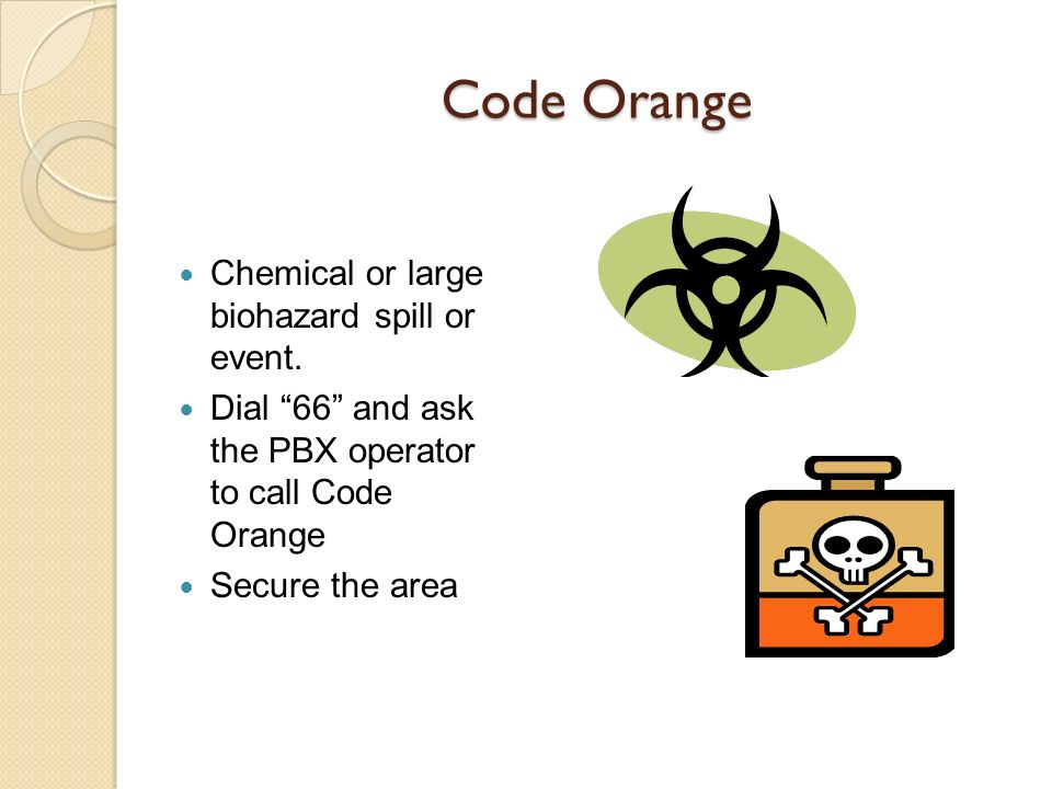 Code Orange Chemical or large biohazard spill or event.