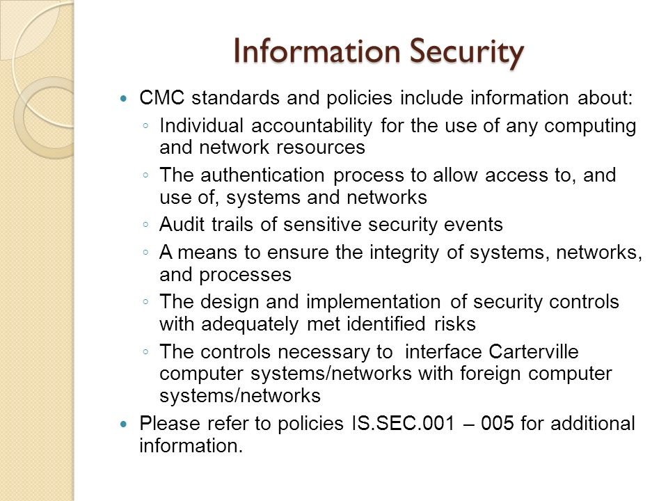 Information Security CMC standards and policies include information about: