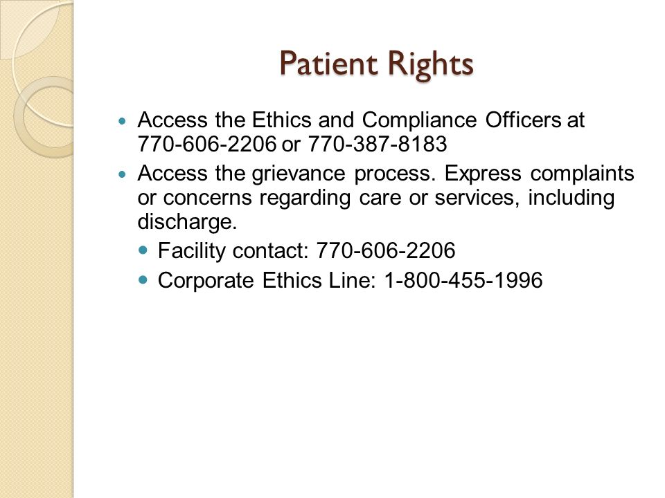 Patient Rights Access the Ethics and Compliance Officers at 770-606-2206 or 770-387-8183.