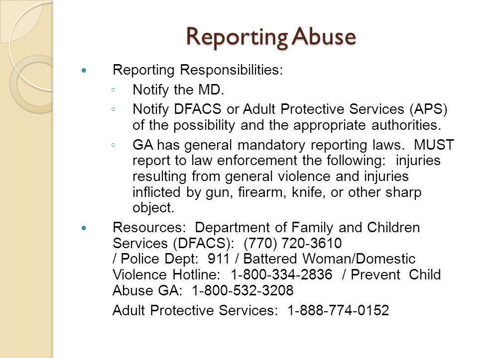 Reporting Abuse Reporting Responsibilities: Notify the MD.