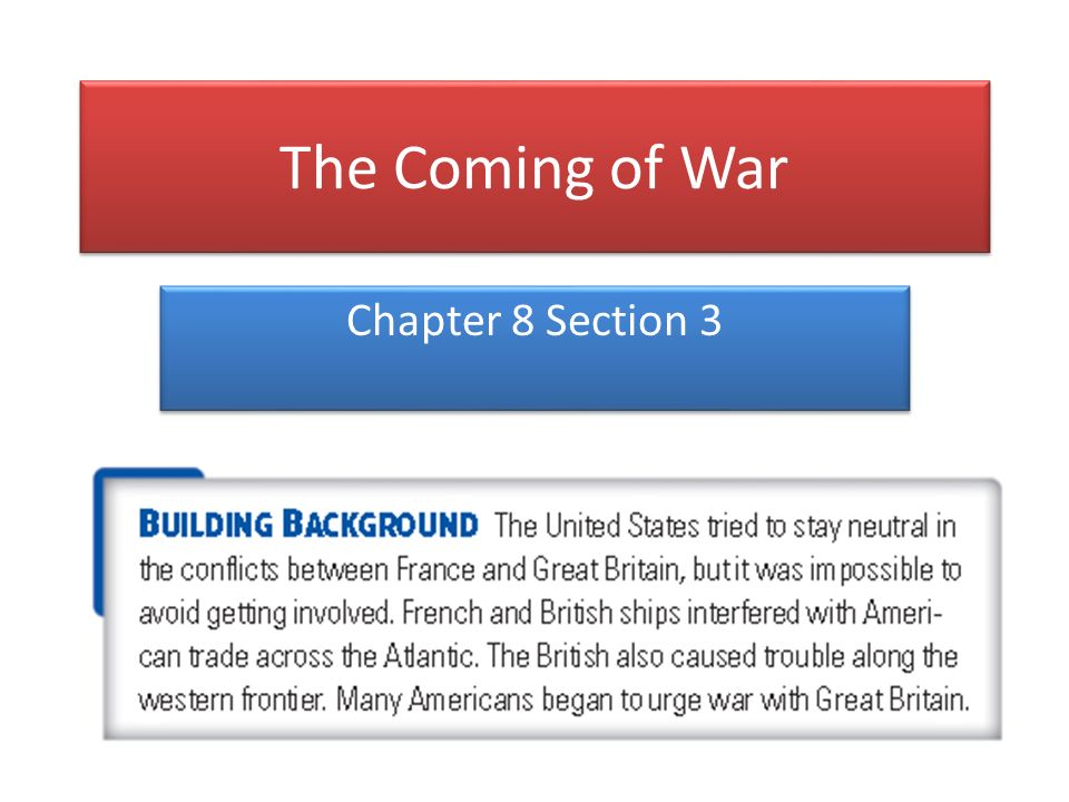 The Coming of War Chapter 8 Section 3