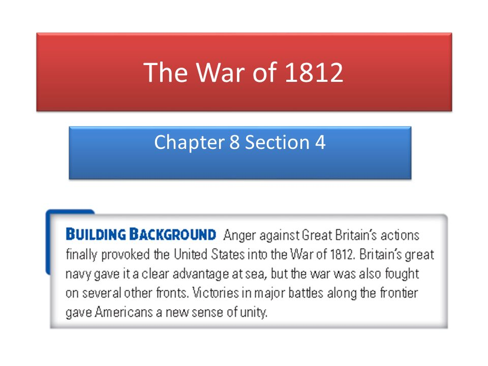 The War of 1812 Chapter 8 Section 4