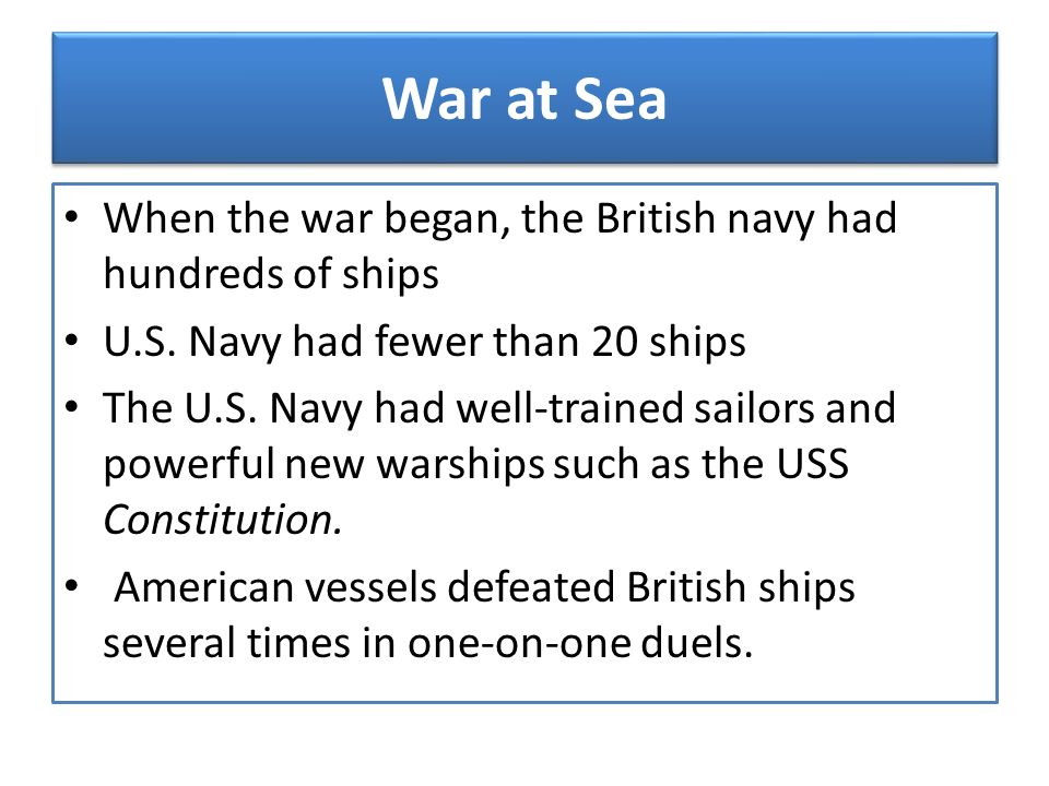 War at Sea When the war began, the British navy had hundreds of ships