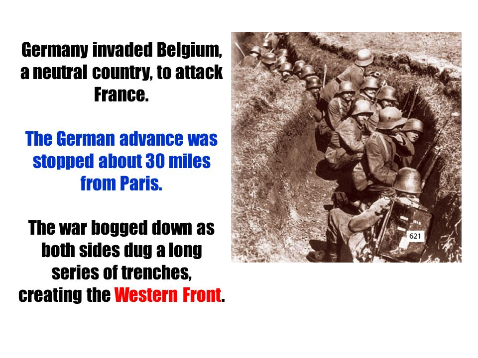 Germany invaded Belgium, a neutral country, to attack France.