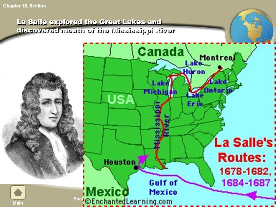La Salle explored the Great Lakes and discovered mouth of the Mississippi River