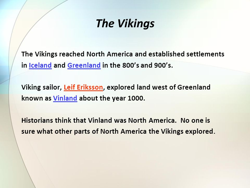 The Vikings The Vikings reached North America and established settlements. in Iceland and Greenland in the 800's and 900's.