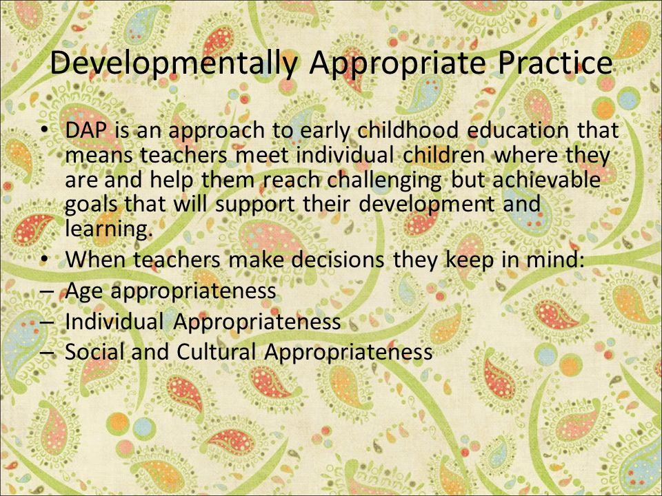 What Do We Mean by Developmentally Appropriate Practice ...