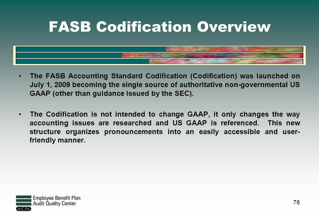 fasb codification accounting memo The financial accounting standards board (fasb) is a private, non-profit organization standard setting body whose primary purpose is to establish and improve generally accepted accounting principles (gaap) within the united states in the public's interest.